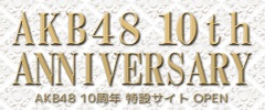 AKB48 10th Anniversary